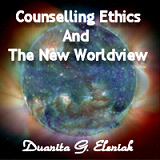 Counselling Ethics and the New Worldview online course