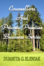 Counsellors and Private Practice Business Series