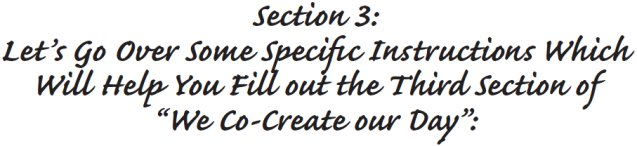 some specific instructions which will help you fill out the third section of we co-create our day